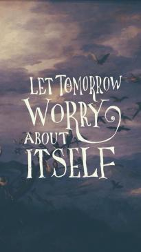 let tomorrow worry