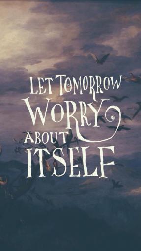 let tomorrow worry