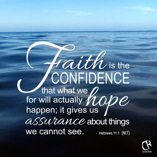 Faith-is-the-confidence-that-what-we-hope-for-will-actually-happen-it-gives-us