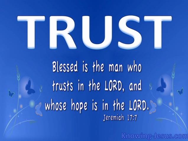 jeremiah 17-7 blessed is the man who trusts in the lord white